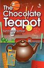 The Chocolate Teapot - Surviving at School Cover Image