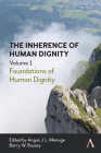 The Inherence of Human Dignity: Foundations of Human Dignity, Volume 1 Cover Image