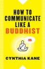 How to Communicate Like a Buddhist Cover Image
