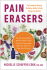 Pain Erasers: The Complete Natural Medicine Guide to Safe, Drug-Free Relief Cover Image