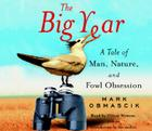 The Big Year: A Tale of Man, Nature, and Fowl Obsession Cover Image