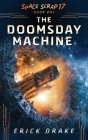 The Doomsday Machine: Space Scrap 17 Book One Cover Image