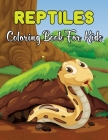 Reptiles Coloring Book For Kids: Coloring Pages for Children with Alligators, Crocodiles More! Gift for Boys and Girls who Love Animals.Vol-1 Cover Image
