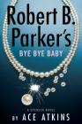 Robert B. Parker's Bye Bye Baby (Spenser #50) Cover Image