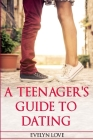 A Teenager's Guide To Dating Cover Image