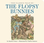 The Classic Tale of the Flopsy Bunnies: The Classic Edition Cover Image