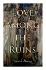 Love Among the Ruins: Historical Novel - Medieval Romance Cover Image