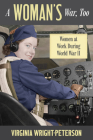 A Woman's War, Too: Women at Work During World War II Cover Image