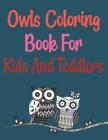 Owls Coloring Book For Kids And Toddlers: Owl Town Adult Coloring Book Cover Image