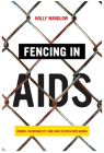 Fencing in AIDS: Gender, Vulnerability, and Care in Papua New Guinea Cover Image