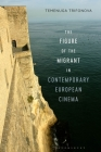 The Figure of the Migrant in Contemporary European Cinema Cover Image