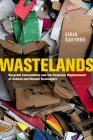 Wastelands: Recycled Commodities and the Perpetual Displacement of Ashkali and Romani Scavengers Cover Image