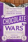 Chocolate Wars: The 150-Year Rivalry Between the World's Greatest Chocolate Makers Cover Image