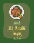 Hello! 365 Diabetic Recipes: Best Diabetic Cookbook Ever For Beginners [Gestational Diabetes Cookbooks, Diabetic Bread Recipes, Diabetic Cookies Co Cover Image