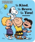 Be Kind, Be Brave, Be You! (Peanuts) Cover Image