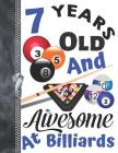 7 Years Old And Awesome At Billiards: Doodling & Drawing Art Book Pool Sketchbook For Boys And Girls Cover Image