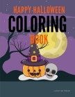 Happy Halloween Coloring Book: Drawing Pages for the special time with horror ghost in variety character, creativity, mind relaxation. Cover Image
