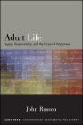 Adult Life: Aging, Responsibility, and the Pursuit of Happiness Cover Image
