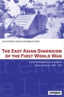 The East Asian Dimension of the First World War: Global Entanglements and Japan, China and Korea, 1914–1919 (Eigene und Fremde Welten) Cover Image