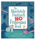 The Absolutely, Positively No Princesses Book Cover Image