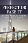 Perfect Or Fake It?: Discover The Laugh-Out-Loud New Romantic Comedy: Sibling Relationships Novels Cover Image