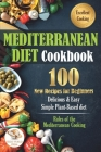 Mediterranean Diet Cookbook: 100 New Recipes for Beginners. Delicious & Easy Simple Plant-Based Diet Cover Image