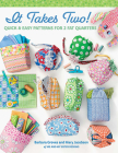 It Takes Two!: Quick & Easy Patterns for 2 Fat Quarters Cover Image