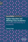 Higher Education and Working-Class Academics: Precarity and Diversity in Academia Cover Image
