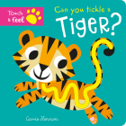 Can you tickle a tiger? (Touch Feel & Tickle!) Cover Image