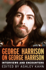 George Harrison on George Harrison: Interviews and Encounters (Musicians in Their Own Words) Cover Image