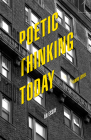 Poetic Thinking Today: An Essay (Square One: First-Order Questions in the Humanities) Cover Image