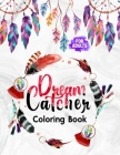 Dream Catcher Coloring Book for Adults: Featuring Native American Dreamcatchers Relaxing & Stress Relieving Coloring Book - Boho Dreamcatcher with fea Cover Image