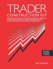 Trader Construction Kit: Fundamental & Technical Analysis, Risk Management, Directional Trading, Spreads, Options, Quantitative Strategies, Exe Cover Image