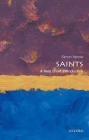 Saints: A Very Short Introduction (Very Short Introductions) Cover Image