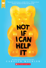 Not If I Can Help It (Scholastic Gold) Cover Image