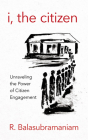 I, the Citizen: Unraveling the Power of Citizen Engagement Cover Image
