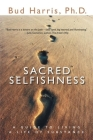 Sacred Selfishness: A Guide to Living a Life of Substance Cover Image