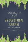 365 Days Of Prayer My Devotional Journal: Prayer Journal for Women, Perfect Companion For Individual Worship And Group Bible Study Cover Image