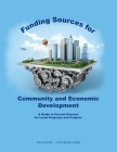 Funding Sources for Community and Economic Development: A Guide to Current Sources for Local Programs and Projects Cover Image