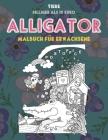 Malbuch für Erwachsene - Billiger als 10 Euro - Tiere - Alligator Cover Image