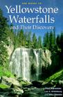 The Guide to Yellowstone Waterfalls and Their Discovery Cover Image