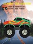 Camion del mostro Libro di attività da colorare e forbici: Scopri una collezione unica di pagine da colorare e di abilità con le forbici - Rilassante Cover Image