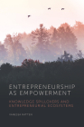 Entrepreneurship as Empowerment: Knowledge Spillovers and Entrepreneurial Ecosystems Cover Image