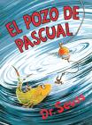 El pozo de Pascual (McElligot's Pool Spanish Edition) (Classic Seuss) Cover Image