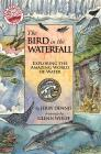 The Bird in the Waterfall: Exploring the Amazing World of Water  Cover Image