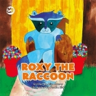 Roxy the Raccoon: A Story to Help Children Learn about Disability and Inclusion (Truth & Tails Children's Books) Cover Image