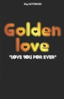 Golden Love Notebook: Lovely moment Notebook: