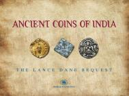 Ancient Coins of India: The Lance Dane Bequest Cover Image