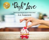 A Dash of Love: Based on the Hallmark Channel Original Movie Cover Image