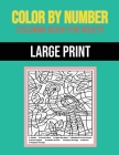 Color By Number Coloring Book For Adults: Large Print, Stress Relieving Designs Cover Image